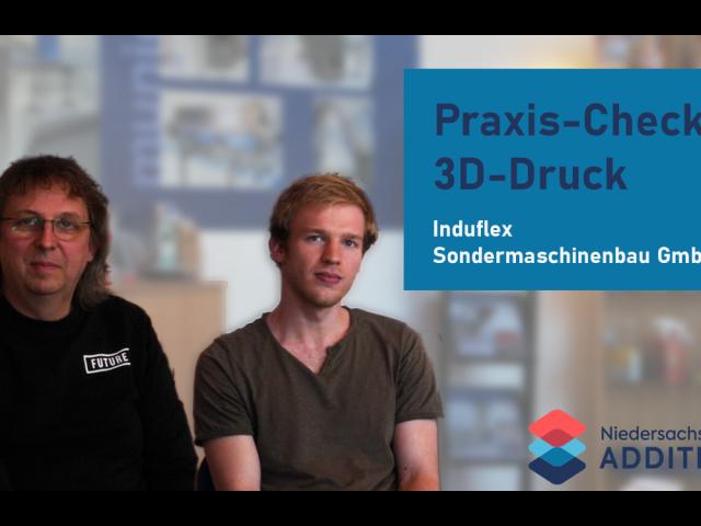 Praxis-Check 3D-Druck Induflex GmbH